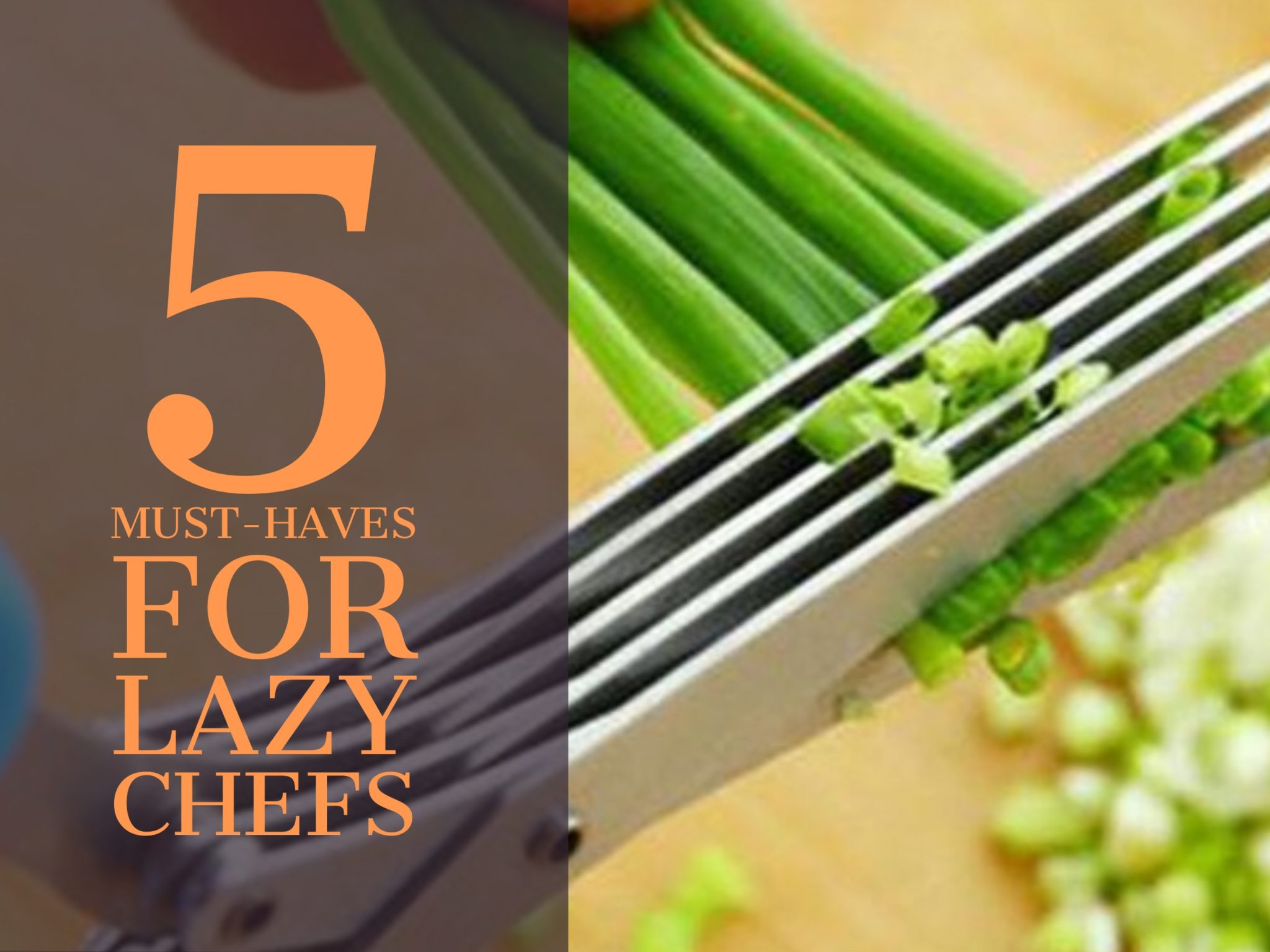 5 kitchen gadgets for lazy chefs